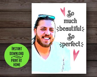 90 Day Fiance card, 90 Day Zied, printable card, Zied so perfect card, Valentine card, birthday card, love card, anniversary card