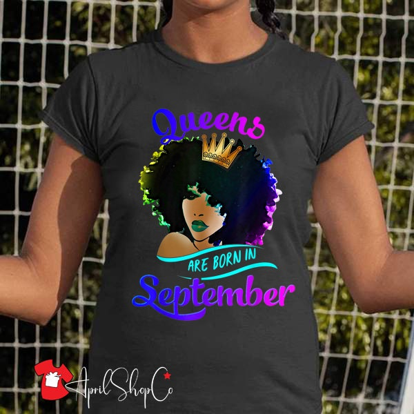 Womens Queens Are Born In September Birthday Gifts Girl Black Women T-Shirt