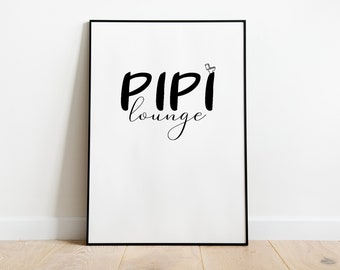 Pipi Lounge - funny poster in sizes A5 - A3