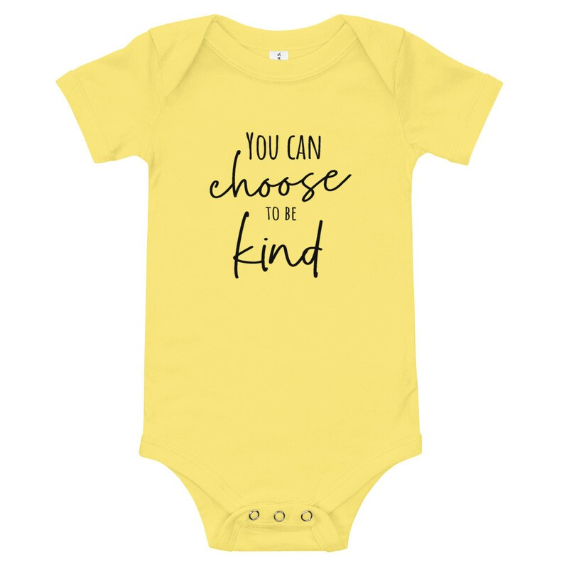 You Can Choose to be Kind Baby One Piece T-Shirt