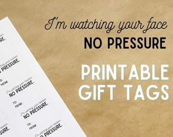 I'm Watching Your Face - No Pressure Gift Tags, Digital Download for Knitters and Crocheters
