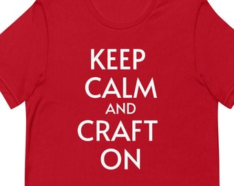 Keep Calm and Craft On Short-Sleeve Unisex T-Shirt