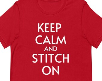 Keep Calm and Stitch On Short-Sleeve Unisex T-Shirt
