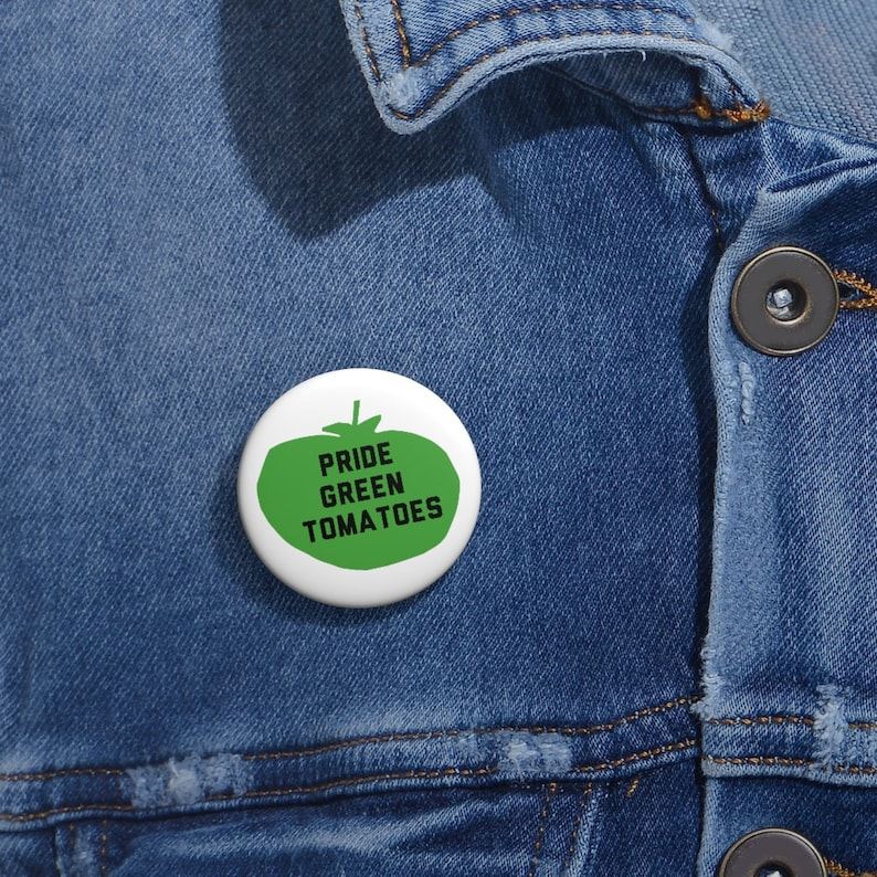 Pride Green Tomatoes Button