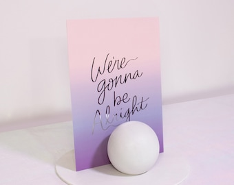 Ariana Grande Lyric Art: We're Gonna Be Alright - Hand Lettered Silver Foil Art Print (PHYSICAL COPY)