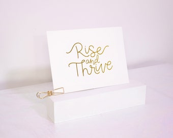 Rise & Thrive - Gold Foil - Hand Lettered Art Print