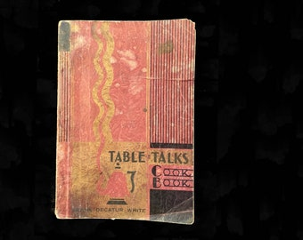 1930's / Table Talks Cook Book  / Frank Decatur White