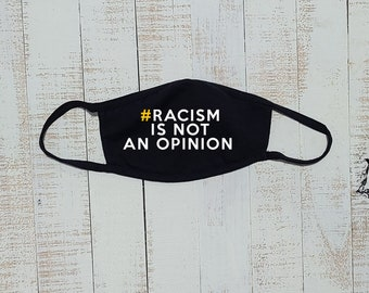 Racism is not an opinion Face Mask-Free Gift with every order