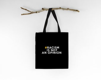 Racism is not an opinion Tote Bag-Heavy Canvas w/Gusset optional!