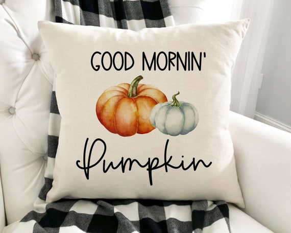 Good Morning Pumpkin Pumpkin Pillow Fall Pillow Cover Fall Etsy