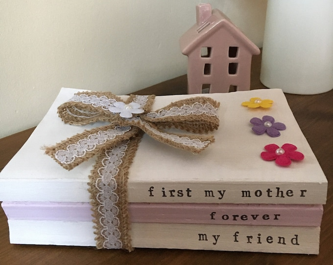 First My Mother Forever My Friend Hand Stamped Rustic Farmhouse Book Stack Mother's Day Birthday Personalised Handmade Gift Home Decor
