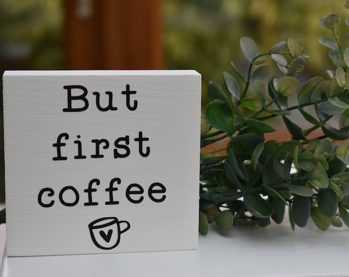 But first coffee mini painted sign, farmhouse coffee sign, rustic coffee bar sign, decorative wooden kitchen sign