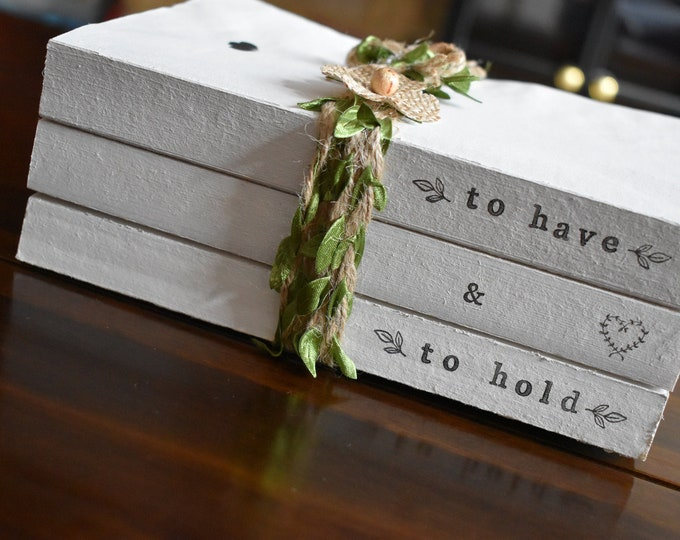 To Have and To Hold Stamped Decorative Book Stack Farmhouse Rustic Home Decor Sign Personalised Wedding Anniversary Couples Romantic Gift