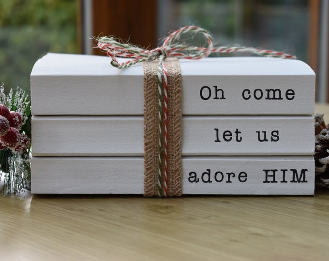 Oh come let us adore HIM, Christmas decorative books, Books with sayings, Book stack, Stamped books, Book decor, Book set, Farmhouse books