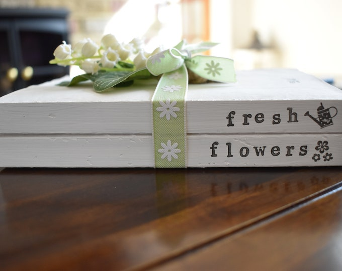 Fresh Flowers Stamped Decorative Book Stack Farmhouse Rustic Shabby Spring Green Pastel Blooms Handmade Home Decor Sign Personalised Gift