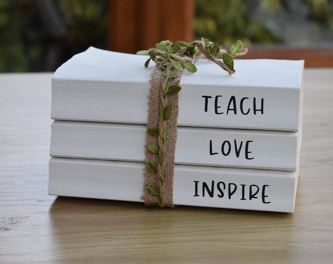 Inspirational gift ideas, teach love inspire, motivational quote decor, home office decor, teachers gift, book stack, white decorative books