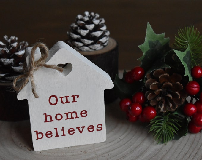 Mini Christmas wooden house, Christmas tiered tray decor, Farmhouse Christmas decor, our home believes sign, mini rustic tiered tray sign