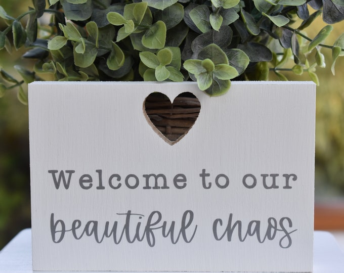 Welcome to our beautiful chaos, painted wood sign, farmhouse family sign, rustic shelf decor
