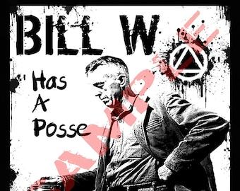 "Bill W Has a Posse 4.25"" x 4.25"" Vinyl Sticker AA, Recovery, Anonymous"