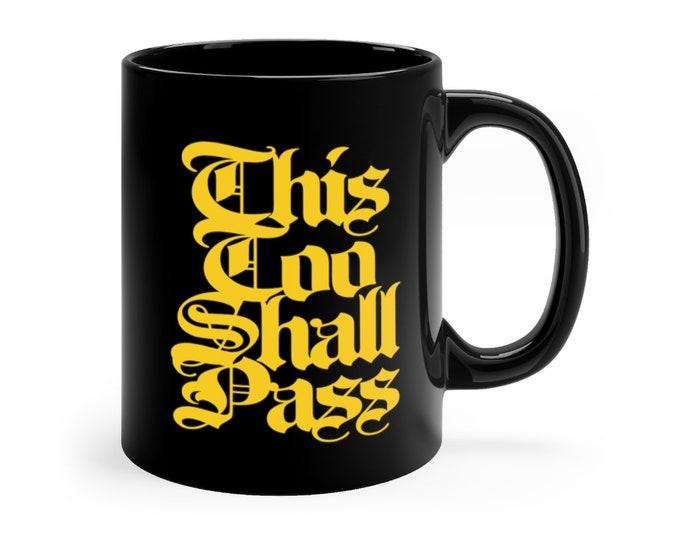 This Too Shall Pass 11oz Mug