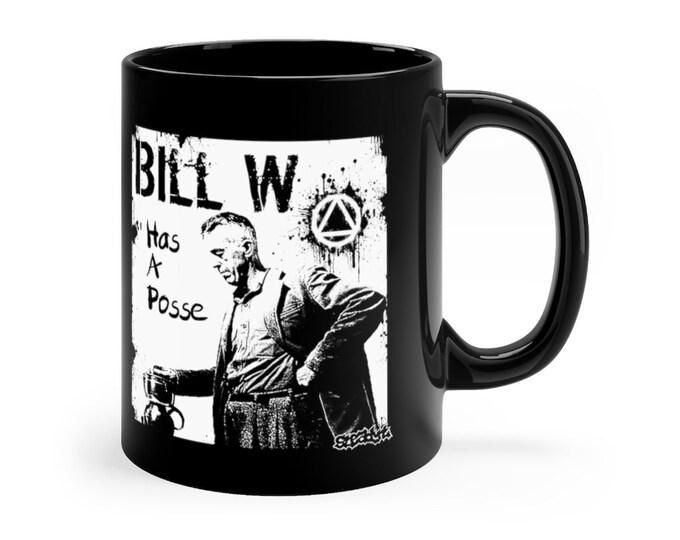 Bill W Has A Posse 11oz Mug