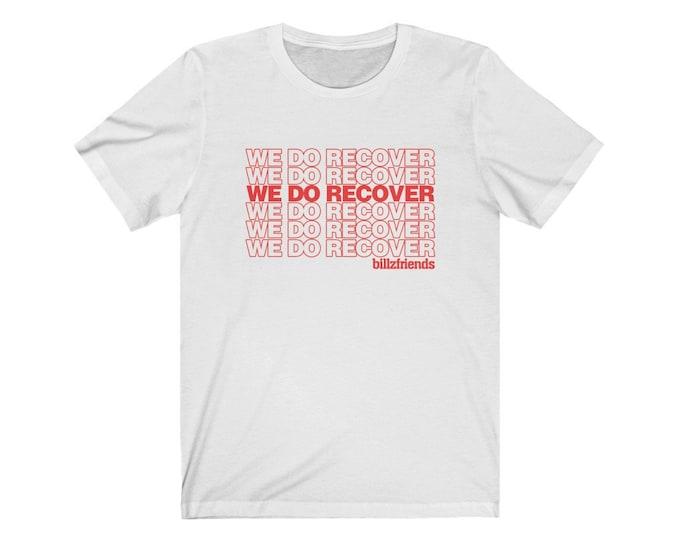 We Do Recover Bag T-Shirt