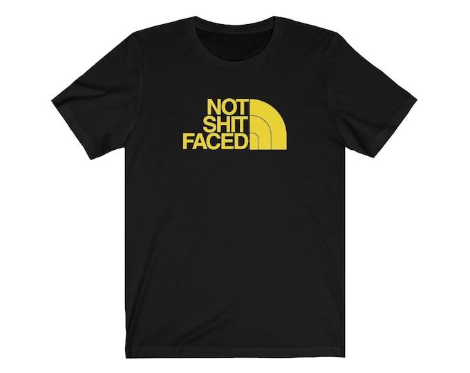 Not Sh*t Faced T-Shirt