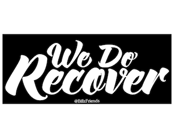 """WE dO RECOVER 5.50"""" x 2.14"""" Vinyl Sticker AA, Recovery, Anonymous"""
