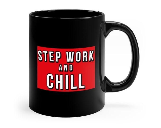 Step Work And Chill 11oz Mug