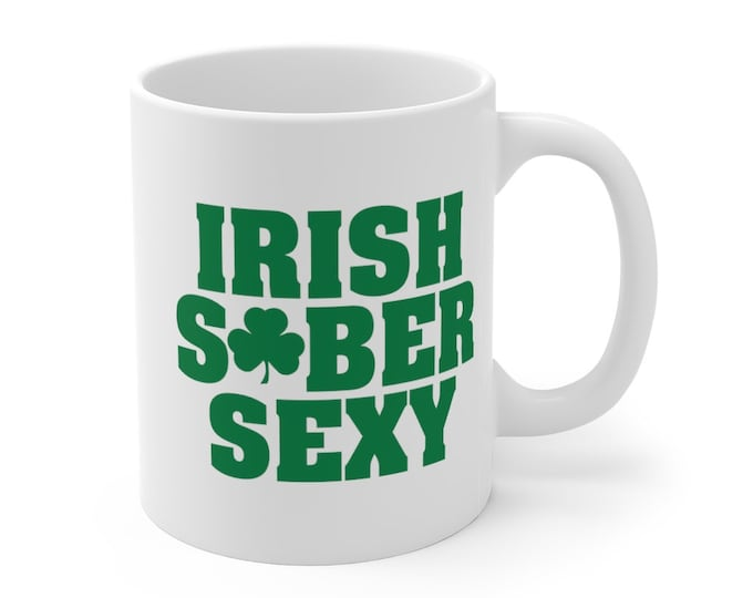 Irish Sober Sexy 11oz Mug