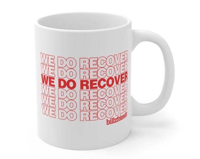 We Do Recover Bag 11oz Mug
