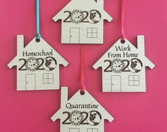 Pandemic 2020 Quarantine 2020 Homeschool 2020 Work From Home wooden solid hardwood laser engraved Christmas ornament