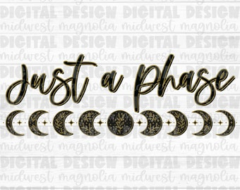 Witchy PNG, Sublimation PNG, PNG Digital Download, Moon Png, Waterslide Png, Digital Design, Printable File, Moon Phase Png, Just a Phase
