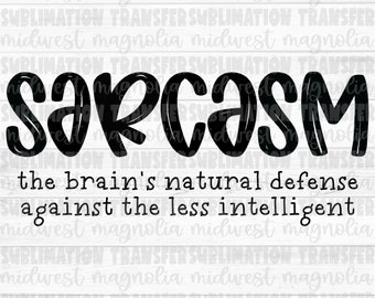 Sarcasm Definition, Ready to Press, Sublimation Transfer, Heat Transfer, T-Shirt Transfer, Snarky Sublimation, Funny Sublimation