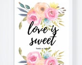 Love is sweet take a treat sign, Favors Sign Printable, Please Take a Treat, Garden Shower, 8x10 Sign, 5x7 Sign,Dessert Buffet Sign