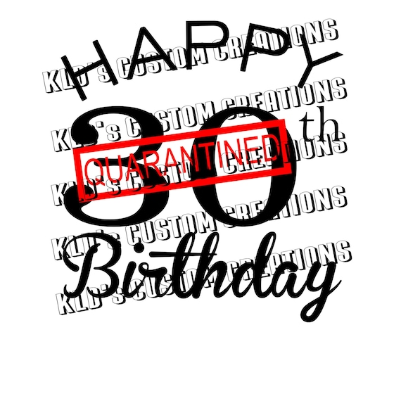 Happy 30th Birthday Quarantined Svg Png Pdf Cricut Etsy