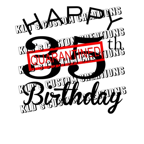 Happy 35th Birthday Quarantined Svg Png Pdf Cricut Etsy