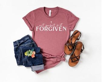 Christian Shirt, Not Perfect Just Forgiven, Jesus Shirt, Religious Shirt, Bible Quotes Shirt, Faith Shirt, Inspirational T-Shirt