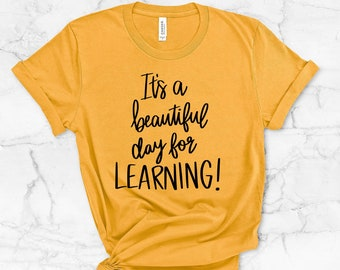 Teacher Shirts, It's A Beautiful Day For Learning, Teacher Team Shirts, Teacher T-Shirt, Teacher Tee, Teacher Testing Tee, Teacher Holiday