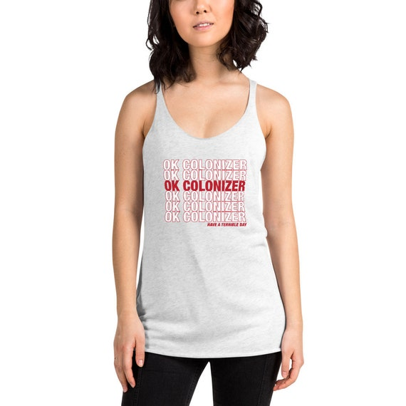 OK Colonizer - Have a Terrible Day - Women's Racerback Tank