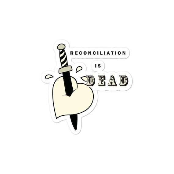 Reconciliation is Dead Bumper Sticker