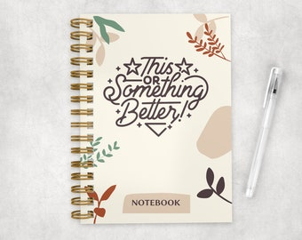 This or Something Better Manifestation Journal, Scripting Journal, Notebook for Manifesting, Scripting Notebook with Hard Cover