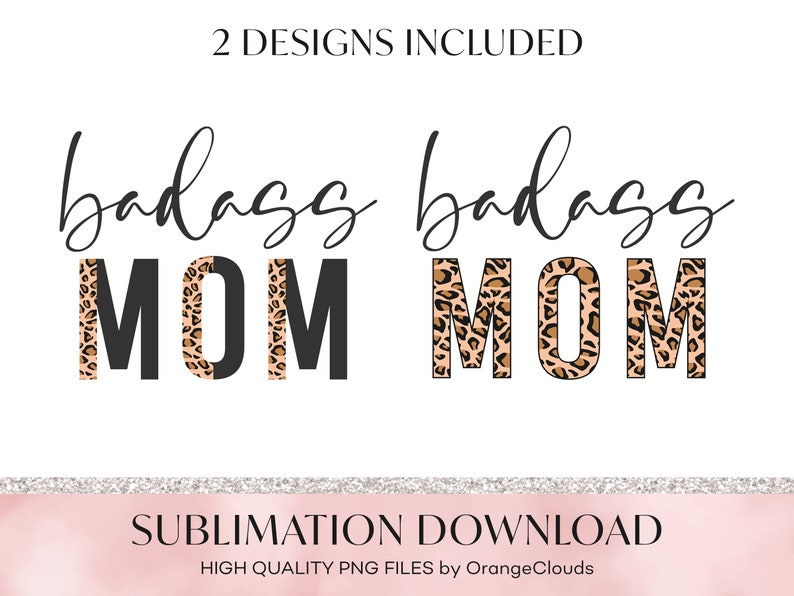 Mom Life PNG Sublimation Graphics Quotes Cheetah Clip Art Leopard Print Badass Mom Sublimation Design 2 PNG Files Digital Download