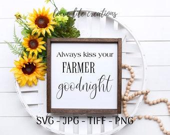 Always Kiss Your Farmer Goodnight Svg Dxf Jpg Pdf Png Cutting Etsy