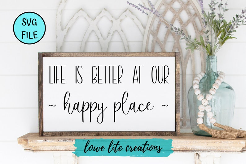 Jpg Cricut Happy Place Svg,Tiff Svg Files Cutting Files Digital Files Silhouette Life is Better at Our Happy Place SVG Png