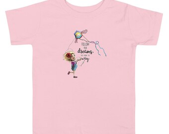 Follow your Dreams they know the way Toddler Short Sleeve Tee by Les Aventures de Kiki