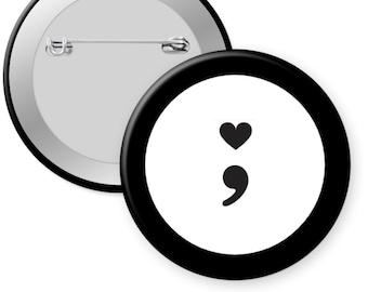 Semi colon depression mental health awareness suicide prevention 1.25\u201d pinback button