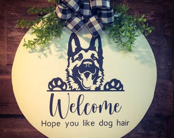 Hope You Like Dog Hair Dog Brees Door Hanger German Shepherd Boxer Labrador Australian Shepherd