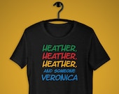 Heathers Shirt, Ampersand Names, Heather & Someone, Veronica, Heathers Musical, Movie, Black Heather Tee