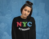 NYC Strong Unisex Sweatshirt, New York City, #NYCSTRONG, In It Together, Small Business, Broadway